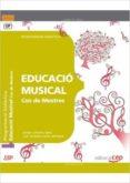 COS DE MESTRES. EDUCACIÓ MUSICAL. PROGRAMACIÓ DIDÀCTICA - 9788468143132 - VV.AA.