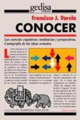 CONOCER: LAS CIENCIAS COGNITIVAS. TENDENCIAS Y PERSPECTIVAS - 9788474323832 - FRANCISCO J. VARELA