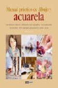 MANUAL PRACTICO DE DIBUJO Y ACUARELA - 9788475564432 - PAULA LEIVA