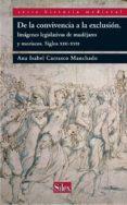 DE LA CONVIVENCIA A LA EXCLUSION: IMAGENES LEGISLATIVAS DE MUDEJA JARES Y MORISCOS S. XIII-XVII - 9788477374732 - ANA ISABEL CARRASCO MANCHADO