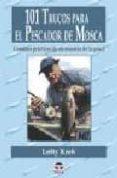 101 TRUCOS PARA EL PESCADOR DE MOSCA - 9788479023232 - LEFTY KREH