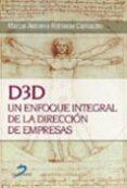 D3D. UN ENFOQUE INTEGRAL DE LA DIRECCION DE EMPRESAS - 9788479786632 - MARCO ANTONIO ROBLEDO CAMACHO