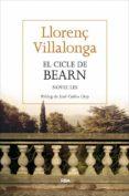 EL CICLE DE BEARN - 9788482647432 - LLORENÇ VILLALONGA