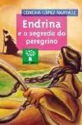 ENDRINA E O SEGREDO DO PEREGRINO - 9788482887432 - CONCHA LOPEZ NARVAEZ
