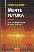 MENTE FUTURA - 9788483580332 - JOHN NAISBITT