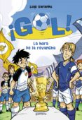¡GOL! 10: LA HORA DE LA REVANCHA - 9788484417132 - LUIGI GARLANDO