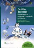 gestion del riesgo: responsabilidad ambiental y estrategia empres arial-sergio simon quintana-miguel angel de la calle agudo-9788487670732