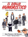 EL DIBUJO HUMORISTICO (2ª ED.) - 9788487756832 - ROSS THOMSON