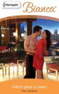 libres para el amor (ebook)-kim lawrence-9788490101032