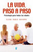 la vida, paso a paso (ebook)-elena rubio navarro-9788490198032