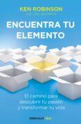 ENCUENTRA TU ELEMENTO - 9788490328132 - KEN ROBINSON