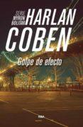 GOLPE DE EFECTO (SERIE MYRON BOLITAR 2) - 9788490565032 - HARLAN COBEN