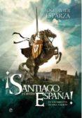 ¡SANTIAGO Y CIERRA, ESPAÑA! - 9788490603932 - JOSE JAVIER ESPARZA