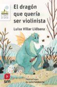 el dragon que queria ser violinista-luisa villar liebana-9788491077732