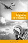 PALPANDO LA OSCURIDAD (MONTESINOS) - 9788492616732 - JAVIER ALONSO
