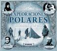 EXPLORACIONES POLARES - 9788492678532 - VV.AA.