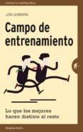 CAMPO DE ENTRENAMIENTO: LO QUE LOS MEJORES HACEN DISTINTO AL RESTO - 9788492921232 - JON GORDON