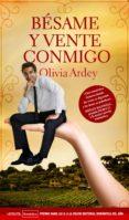 BESAME Y VENTE CONMIGO - 9788492929832 - OLIVIA ARDEY