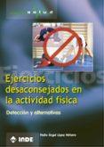 ejercicios desaconsejados en la actividad física (ebook)-pedro angel lopez miñarro-9788497292825