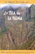 LAS MEJORES EXCURSIONES POR LA ISLA DE LA PALMA - 9788495368232 - MIGUEL ANGEL ACERO