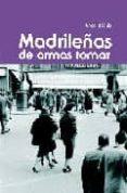 MADRILEÑAS DE ARMAS TOMAR - 9788496470132 - ANGEL DEL RIO