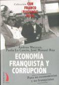 ECONOMIA FRANQUISTA Y CORRUPCION: PARA NO ECONOMISTAS Y NO FRANQU ISTAS - 9788496495432 - ANDREU MAYAYO