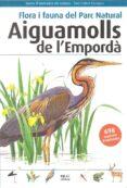 FLORA I FAUNA DEL PARC NATURAL AIGUAMOLLS DE L EMPORDA (2º ED) - 9788496905832 - TONI LLOVET