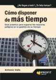 COMO DISPONER DE MAS TIEMPO - 9788496998032 - ANTONIO VALLS