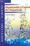 ORGANIZACION Y CONTROL DE ALOJAMIENTO (HOSTELERIA Y TURISMO) - 9788497322232 - ISABEL MILIO BALANZA