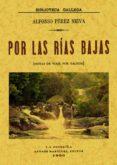 POR LAS RIAS BAJAS (ED. FACSIMIL) - 9788497612432 - ALFONSO PEREZ NIEVA