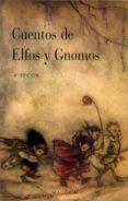 CUENTOS DE ELFOS Y GNOMOS (2ª ED.) - 9788497770132 - VV.AA.