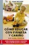 COMO EDUCAR CON FIRMEZA Y CARIÑO - 9788497990332 - JANE NELSEN