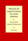 manual de supervivencia en cenas urbanas-sven ortoli-9788498381832