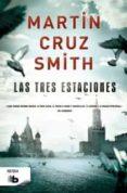 LAS TRES ESTACIONES - 9788498728132 - MARTIN CRUZ SMITH