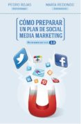 COMO PREPARAR UN PLAN DE SOCIAL MEDIA MARKETING - 9788498752632 - PEDRO ROJAS