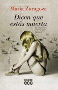 DICEN QUE ESTAS MUERTA - 9788498778632 - MARIA ZARAGOZA HIDALGO