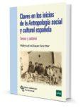 CLAVES EN LOS INICIOS DE LA ANTROPOLOGIA SOCIAL Y CULTURAL ESPAÑOLA - 9788499611532 - WALTRAUD MÜLLAUER-SEICHTER