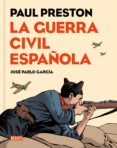 LA GUERRA CIVIL ESPAÑOLA (COMIC) - 9788499926032 - PAUL PRESTON
