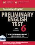 CAMBRIDGE PRELIMINARY ENGLISH TEST 6: SELF-STUDY PACK (STUDENT S BOOK WITH ANSWERS/AUDIO CD (2)) - 9780521123242 - VV.AA.