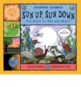 sun up, sun down: the story of day and night-jacqui bailey-9780713662542