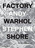 factory and warhol-stephen shore-9780714872742
