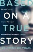 BASED ON A TRUE STORY - 9781408878842 - DELPHINE DE VIGAN