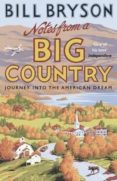 NOTES FROM A BIG COUNTRY: JOURNEY INTO THE AMERICAN DREAM - 9781784161842 - BILL BRYSON
