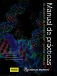MANUAL DE PRACTICAS DE LABORATORIO DE BIOLOGIA CELULAR Y GENETICA MOLECULAR - 9786074486742 - VV.AA.