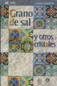 grano de sal y otros cristales-adolfo castañon-9786078560042