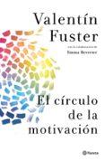 EL CIRCULO DE LA MOTIVACION - 9788408037842 - VALENTIN FUSTER