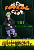 LAS FIERAS FUTBOL CLUB 4 : JULI EL MEJOR DEFENSA - 9788408057642 - JOACHIM MASANNEK