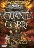 MAGISTERIUM 2 : EL GUANTE DE COBRE - 9788408147442 - CASSANDRA CLARE
