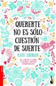QUERERTE NO ES SOLO CUESTION DE SUERTE - 9788408187042 - KATE EBERLEN