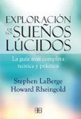 exploración de los sueños lúcidos-stephen laberege-howard rheingold-9788415292142
